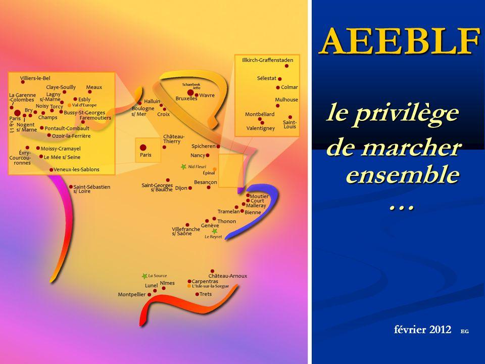 le privilège de marcher ensemble … AEEBLF février 2012 EG