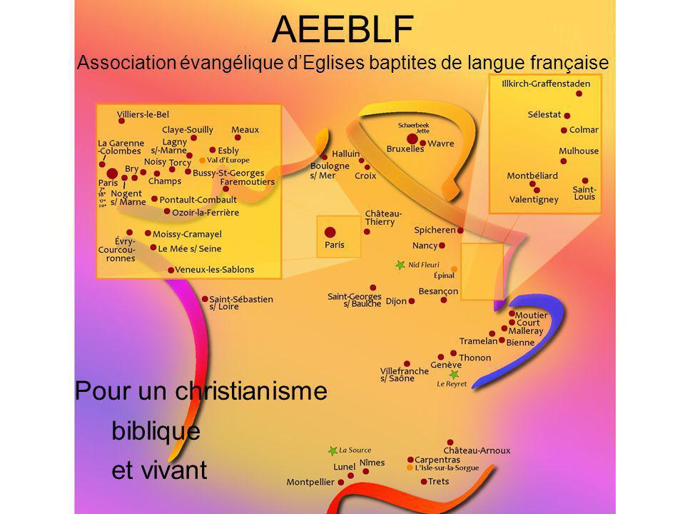 Pour un christianisme biblique et vivant AEEBLF Association évangélique dEglises baptites de langue française