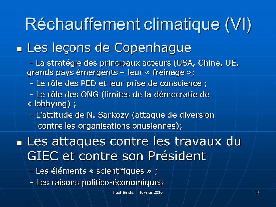 Paul Sindic février 2010 13 Réchauffement climatique (VI) Les leçons de Copenhague Les leçons de Copenhague - La stratégie des principaux acteurs (USA