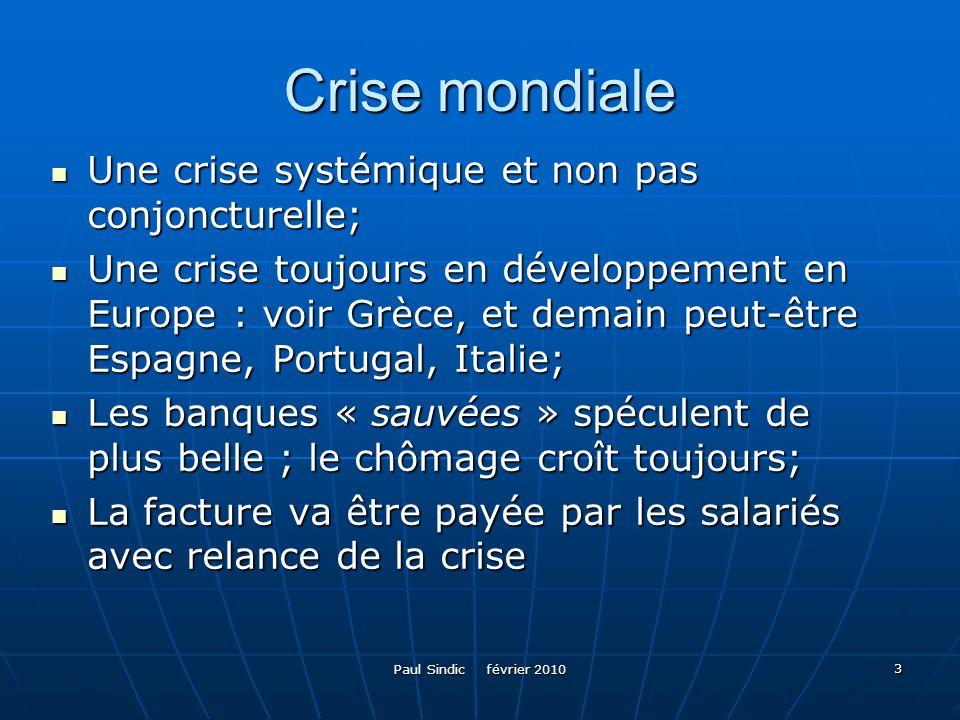 Paul Sindic février 2010 14 Aspects généraux de la « durabilité » Le réchauffement climatique et la crise énergétique (plafonnement de la production du pétrole) sont deux aspects particuliers de ce que lon appelle la « durabilité » (expliquer); Le réchauffement climatique et la crise énergétique (plafonnement de la production du pétrole) sont deux aspects particuliers de ce que lon appelle la « durabilité » (expliquer); Les trois grands problèmes de la « durabilité » Les trois grands problèmes de la « durabilité » - Les niveaux de prélèvements sur les ressources naturelles épuisables ; - Les niveaux de prélèvements sur les ressources naturelles épuisables ; - Les modes de gestion les plus économes possibles des ressources naturelles renouvelables (forêts, eau, ressources des océans, produits agro-alimentaires, agro-industriels, etc.) - Les modes de gestion les plus économes possibles des ressources naturelles renouvelables (forêts, eau, ressources des océans, produits agro-alimentaires, agro-industriels, etc.) - La minimisation ou la réversibilité des atteintes à lenvironnement (diminution des émissions de GES, des pollutions en tous genres, reforestation, restauration de la biodiversité, etc.) - La minimisation ou la réversibilité des atteintes à lenvironnement (diminution des émissions de GES, des pollutions en tous genres, reforestation, restauration de la biodiversité, etc.)