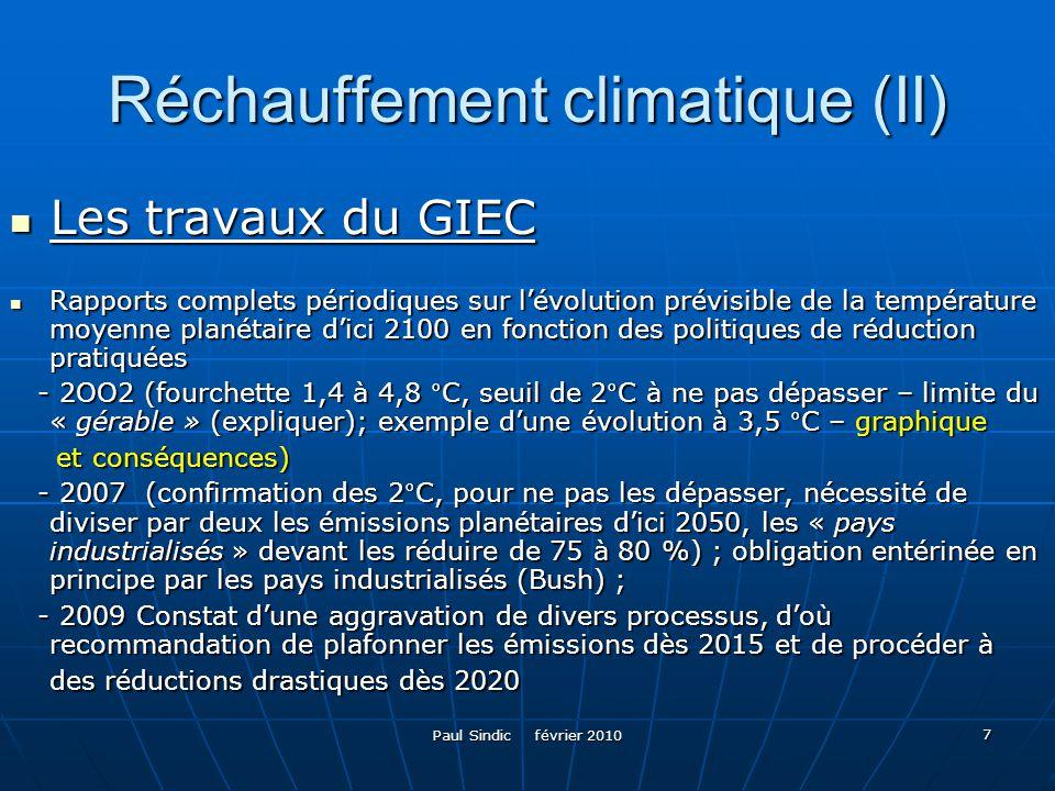 Paul Sindic février 2010 7 Réchauffement climatique (II) Les travaux du GIEC Les travaux du GIEC Rapports complets périodiques sur lévolution prévisib