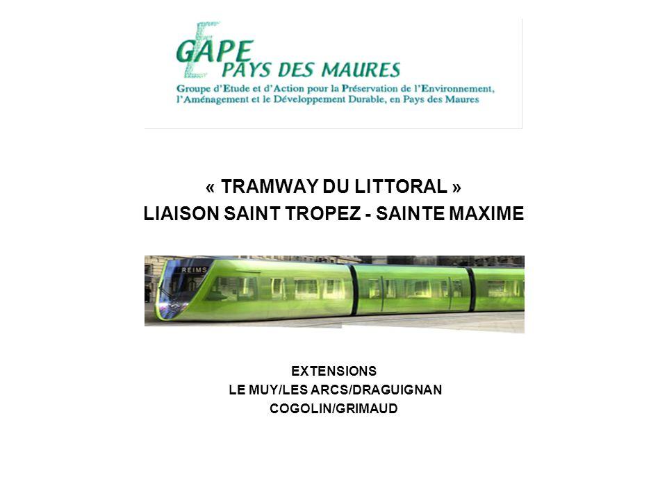 « TRAMWAY DU LITTORAL » LIAISON SAINT TROPEZ - SAINTE MAXIME EXTENSIONS LE MUY/LES ARCS/DRAGUIGNAN COGOLIN/GRIMAUD