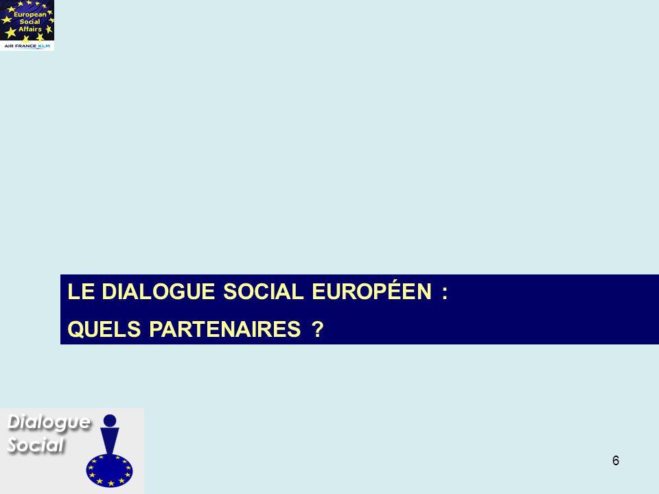 6 LE DIALOGUE SOCIAL EUROPÉEN : QUELS PARTENAIRES ?