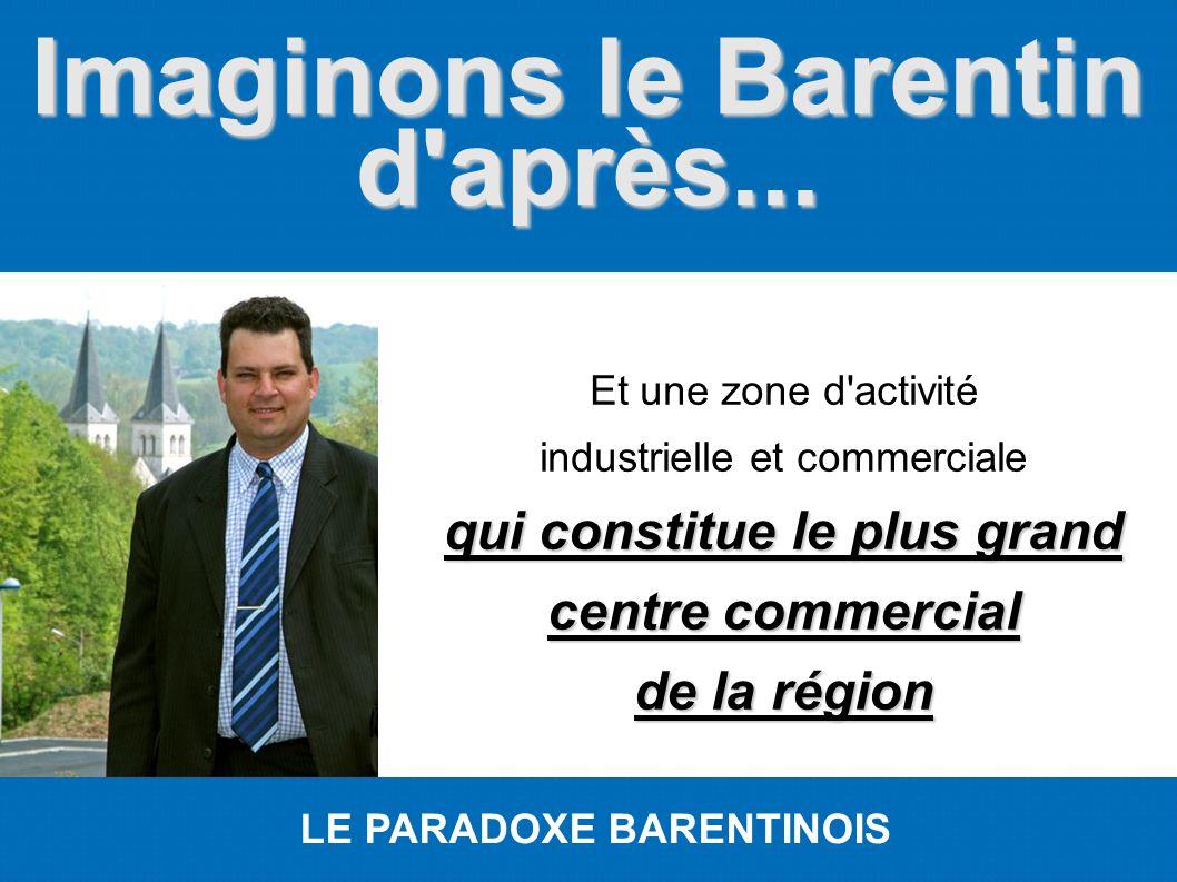 Imaginons le Barentin d'après... LE PARADOXE BARENTINOIS Et une zone d'activité industrielle et commerciale qui constitue le plus grand centre commerc