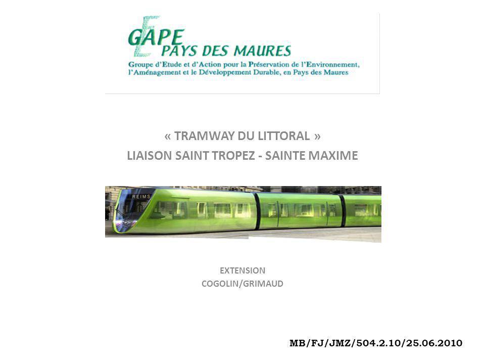 « TRAMWAY DU LITTORAL » LIAISON SAINT TROPEZ - SAINTE MAXIME EXTENSION COGOLIN/GRIMAUD MB/FJ/JMZ/504.2.10/25.06.2010