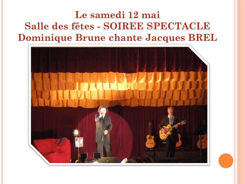 Le samedi 12 mai Salle des fêtes - SOIREE SPECTACLE Dominique Brune chante Jacques BREL
