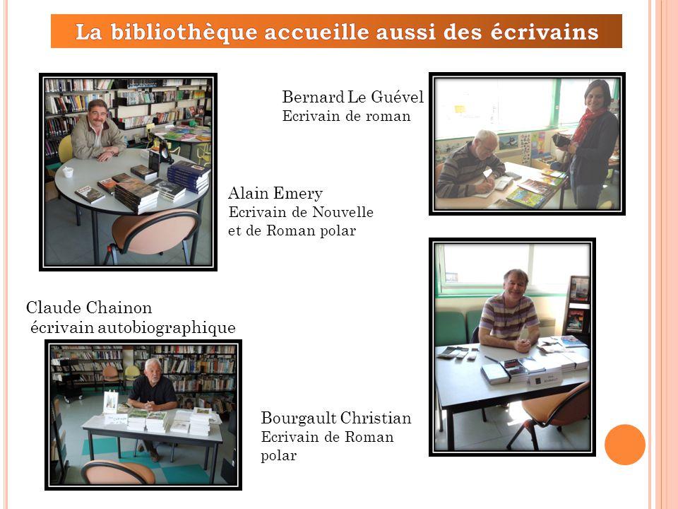 Alain Emery Ecrivain de Nouvelle et de Roman polar Bernard Le Guével Ecrivain de roman Claude Chainon écrivain autobiographique Bourgault Christian Ecrivain de Roman polar
