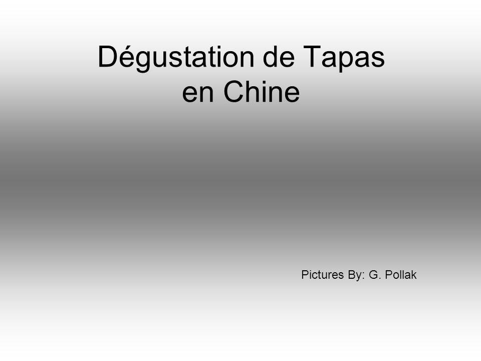 Dégustation de Tapas en Chine Pictures By: G. Pollak