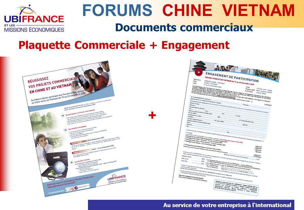 Au service de votre entreprise à linternational Plaquette Commerciale + Engagement + FORUMS CHINE VIETNAM Documents commerciaux