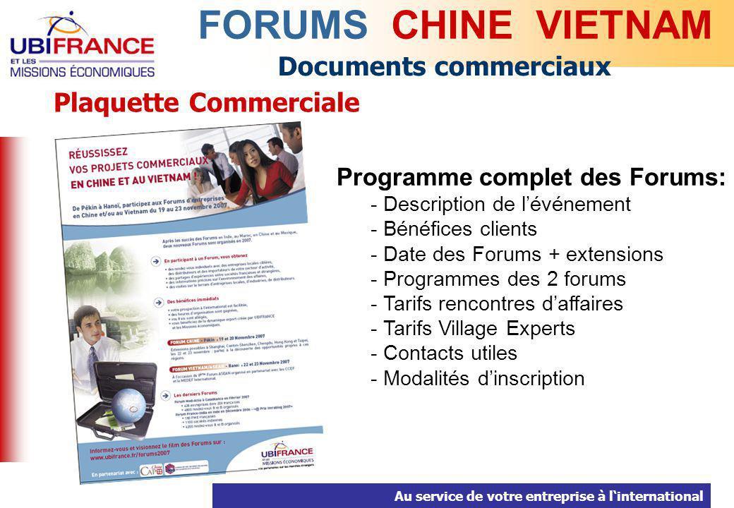 Au service de votre entreprise à linternational Documents commerciaux Plaquette Commerciale FORUMS CHINE VIETNAM Programme complet des Forums: - Descr