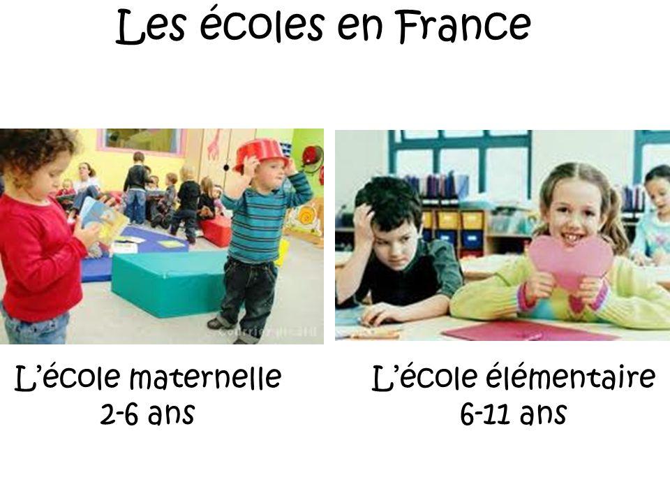 Les écoles en France Lécole maternelle 2-6 ans Lécole élémentaire 6-11 ans