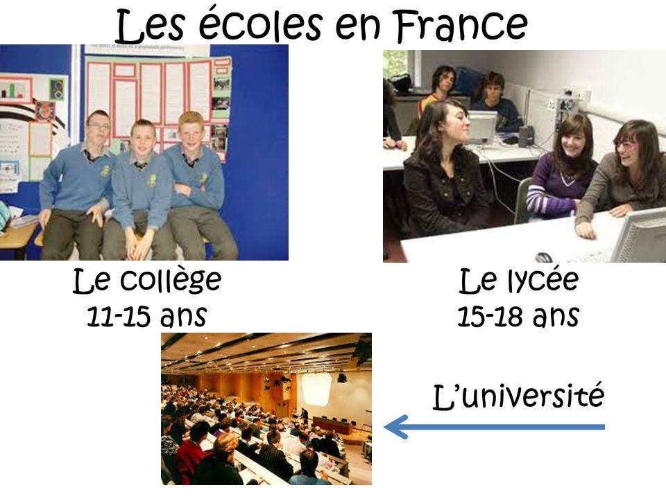 Les écoles en France Le collège 11-15 ans Le lycée 15-18 ans Luniversité