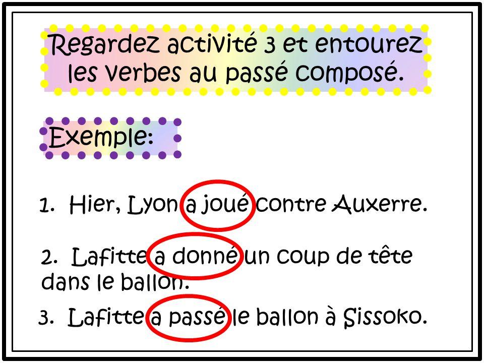 Regardez activité 3 et entourez les verbes au passé composé.