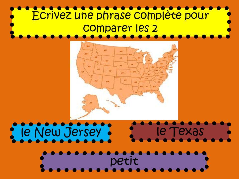 Ecrivez une phrase complète pour comparer les 2 petit le New Jersey le Texas
