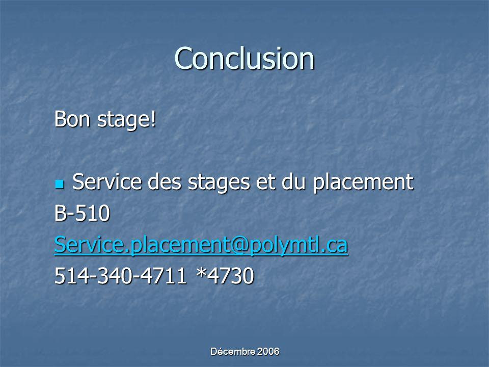 Décembre 2006 Conclusion Bon stage.