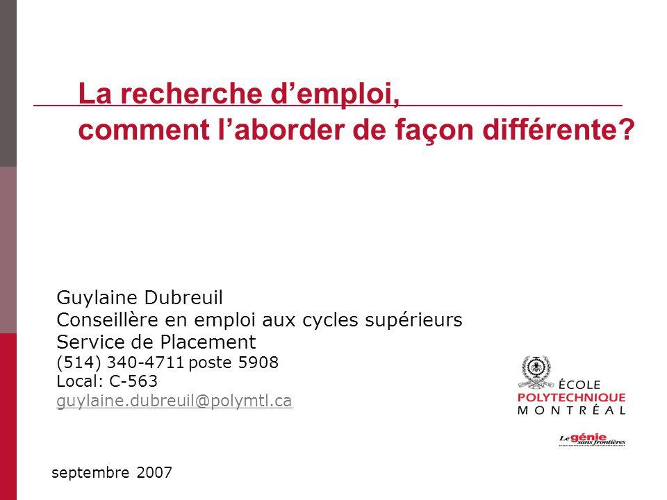 Guylaine Dubreuil Conseillère en emploi aux cycles supérieurs Service de Placement (514) 340-4711 poste 5908 Local: C-563 guylaine.dubreuil@polymtl.ca