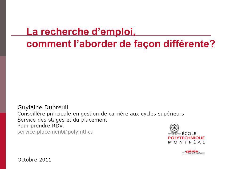 Guylaine Dubreuil Conseillère principale en gestion de carrière aux cycles supérieurs Service des stages et du placement Pour prendre RDV: service.pla