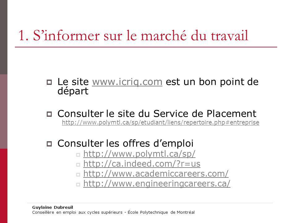 1. Sinformer sur le marché du travail Le site www.icriq.com est un bon point de départwww.icriq.com Consulter le site du Service de Placement http://w