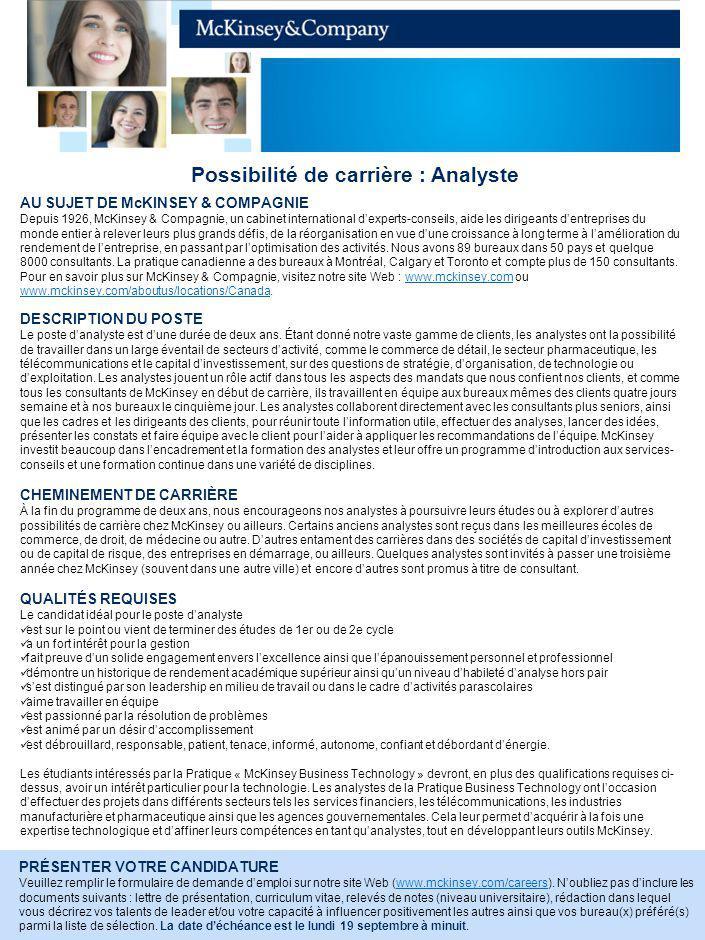 Possibilité de carrière : Analyste PRÉSENTER VOTRE CANDIDATURE Veuillez remplir le formulaire de demande demploi sur notre site Web (www.mckinsey.com/careers).