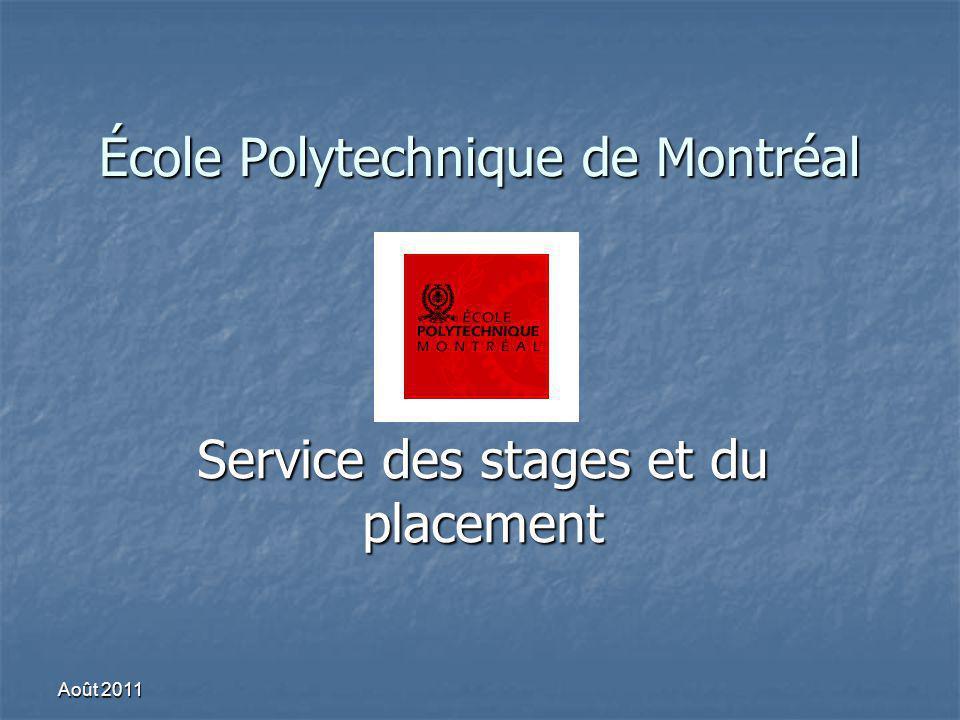 École Polytechnique de Montréal Service des stages et du placement Août 2011