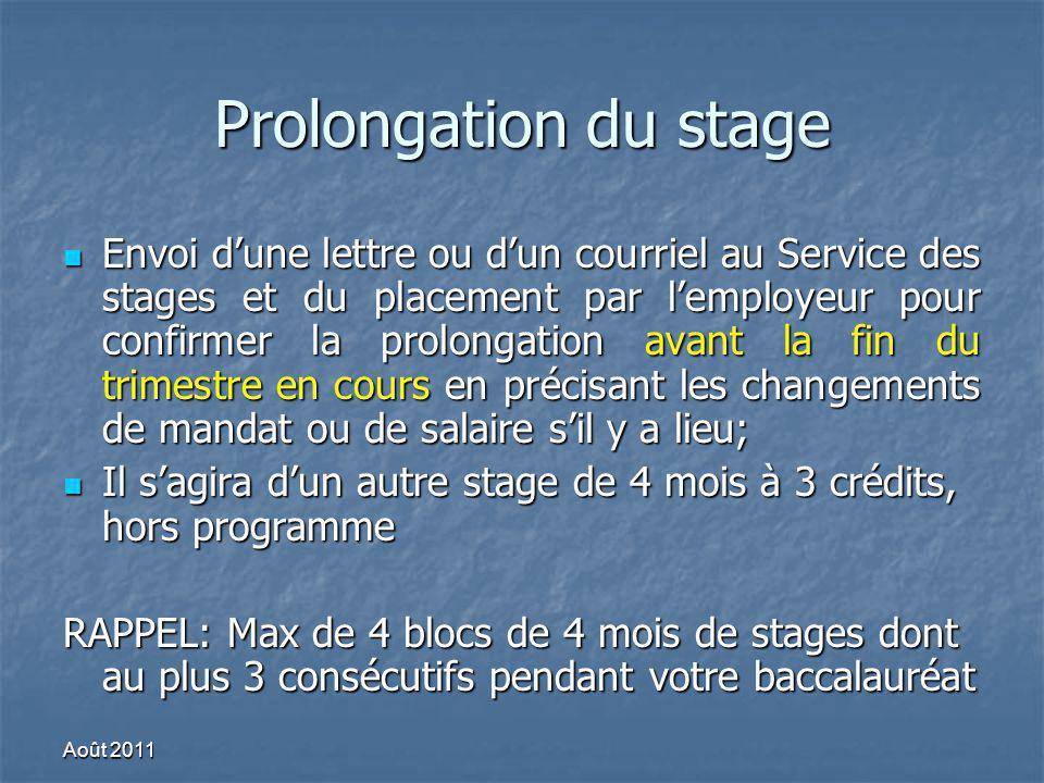 Prolongation du stage Envoi dune lettre ou dun courriel au Service des stages et du placement par lemployeur pour confirmer la prolongation avant la f