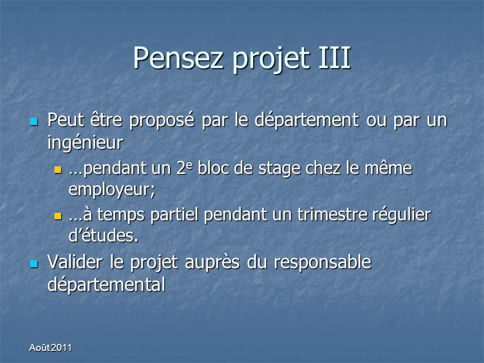 Pensez projet III Peut être proposé par le département ou par un ingénieur Peut être proposé par le département ou par un ingénieur …pendant un 2 e bl