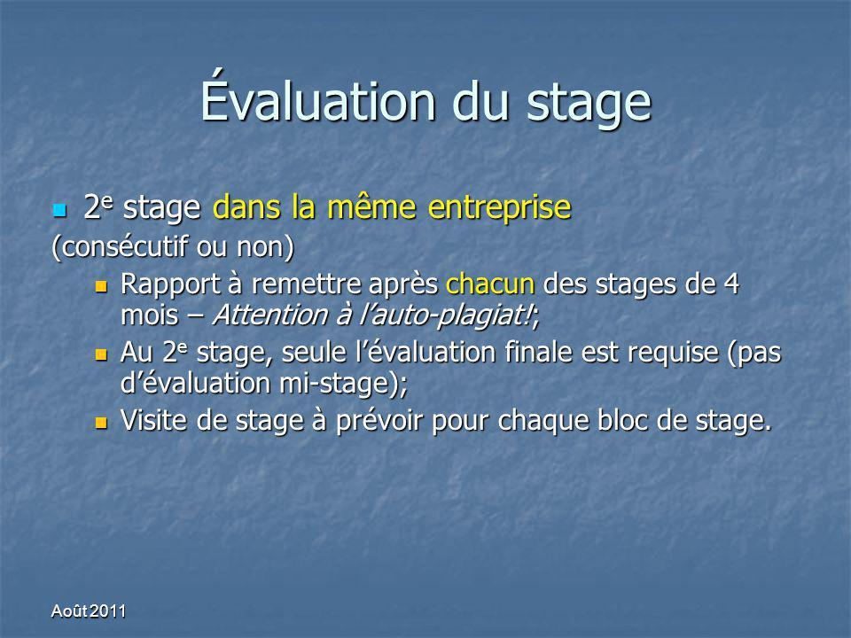 Évaluation du stage 2 e stage dans la même entreprise 2 e stage dans la même entreprise (consécutif ou non) Rapport à remettre après chacun des stages