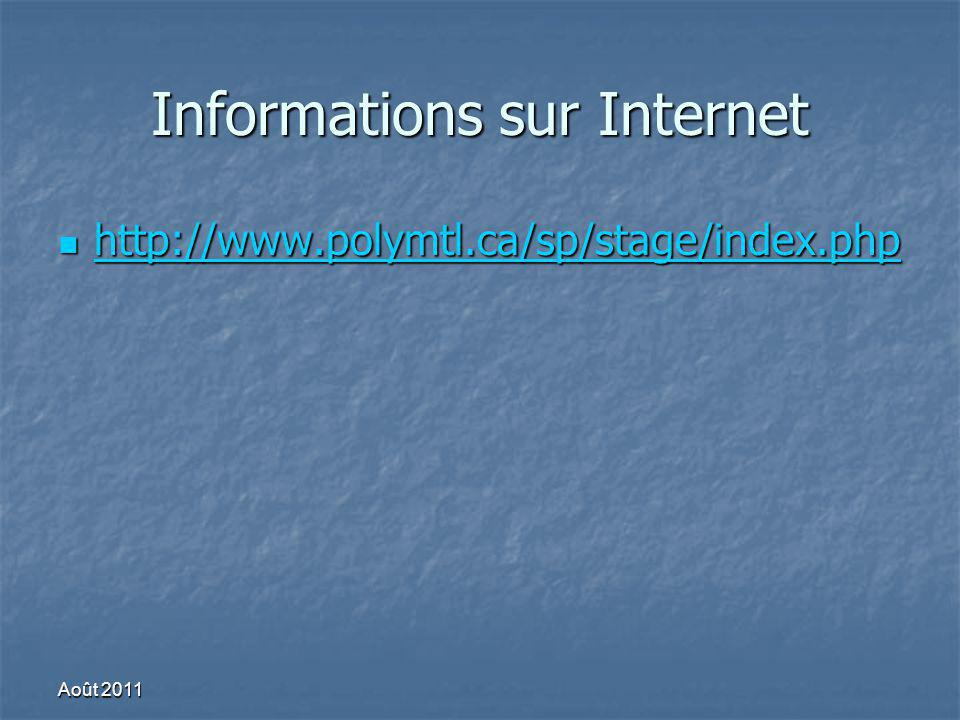 Informations sur Internet http://www.polymtl.ca/sp/stage/index.php http://www.polymtl.ca/sp/stage/index.php http://www.polymtl.ca/sp/stage/index.php A