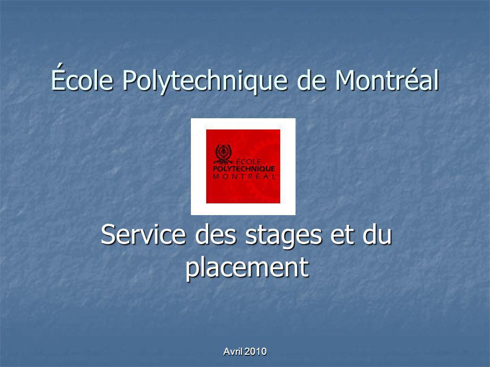 Avril 2010 École Polytechnique de Montréal Service des stages et du placement