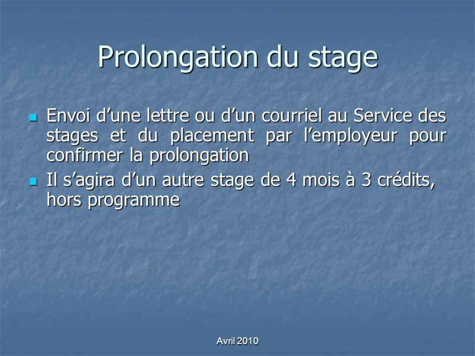 Prolongation du stage Envoi dune lettre ou dun courriel au Service des stages et du placement par lemployeur pour confirmer la prolongation Envoi dune