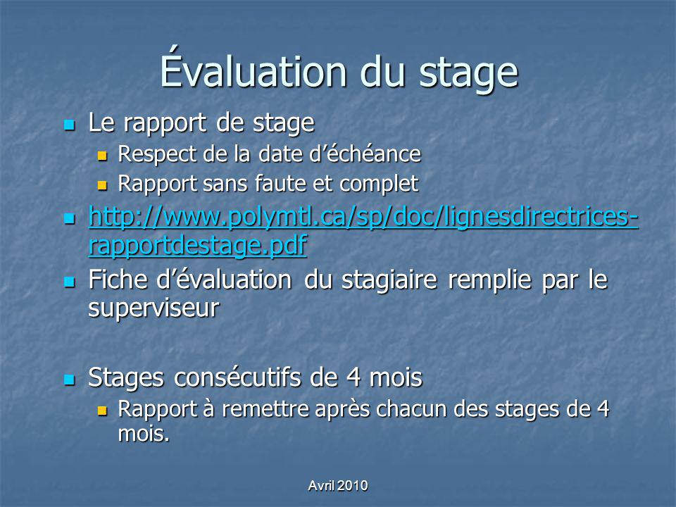 Évaluation du stage Le rapport de stage Le rapport de stage Respect de la date déchéance Respect de la date déchéance Rapport sans faute et complet Ra