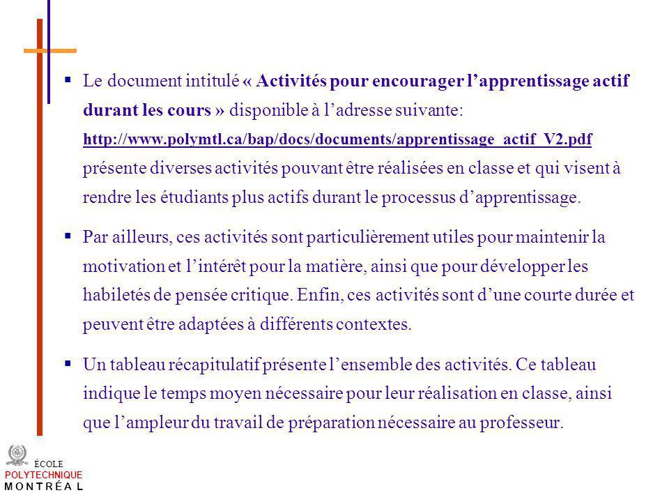 /atelier charge cours/plan de cours 43 ÉCOLE POLYTECHNIQUE M O N T R É A L Le document intitulé « Activités pour encourager lapprentissage actif duran