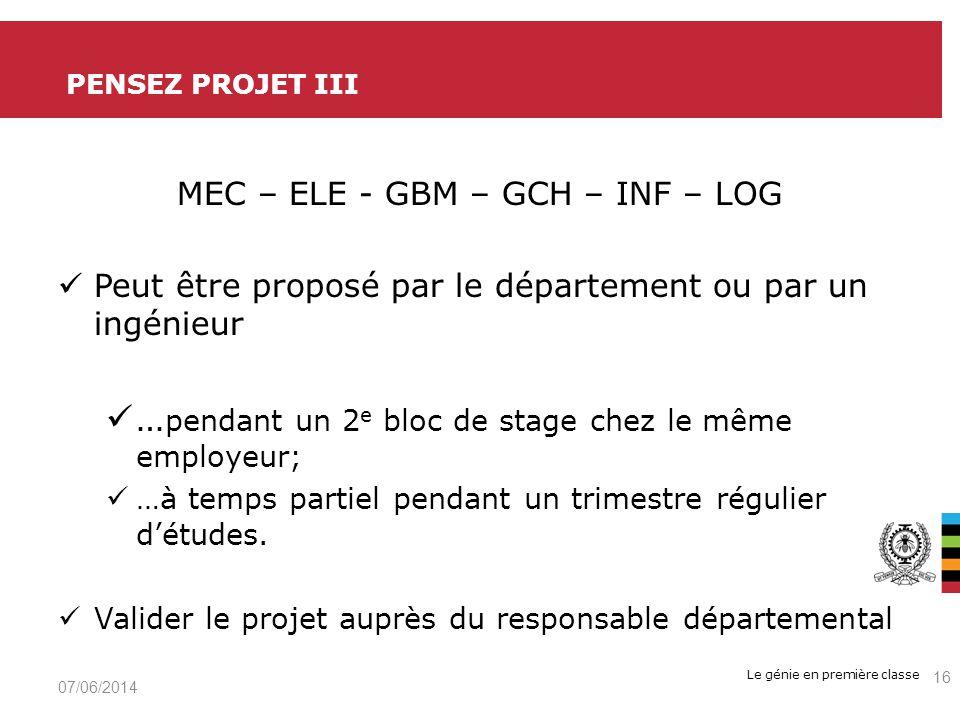 Le génie en première classe MEC – ELE - GBM – GCH – INF – LOG Peut être proposé par le département ou par un ingénieur … pendant un 2 e bloc de stage chez le même employeur; …à temps partiel pendant un trimestre régulier détudes.