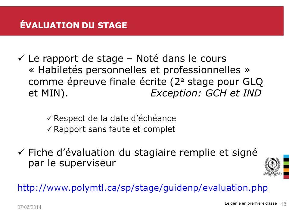 Le génie en première classe Le rapport de stage – Noté dans le cours « Habiletés personnelles et professionnelles » comme épreuve finale écrite (2 e stage pour GLQ et MIN).