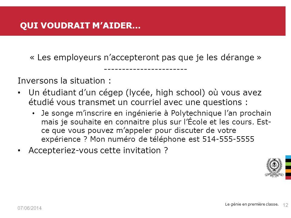Le génie en première classe. QUI VOUDRAIT MAIDER… 07/06/2014 12 « Les employeurs naccepteront pas que je les dérange » ----------------------- Inverso