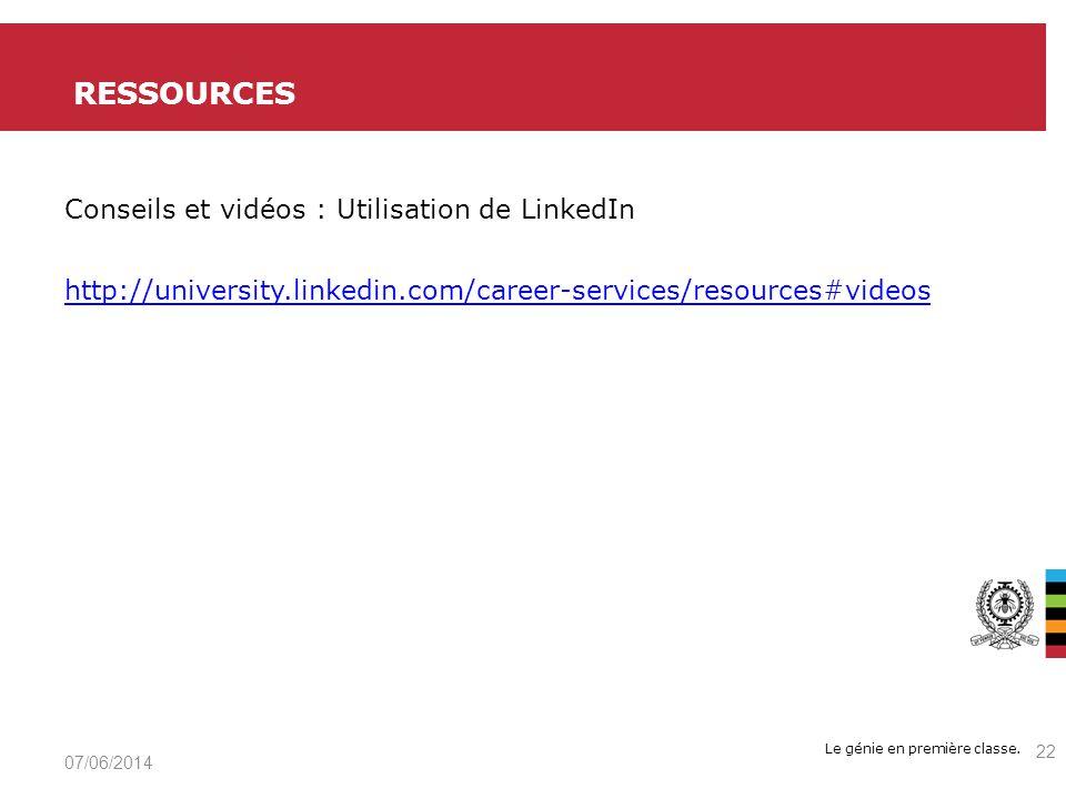 Le génie en première classe. Conseils et vidéos : Utilisation de LinkedIn http://university.linkedin.com/career-services/resources#videos RESSOURCES 0