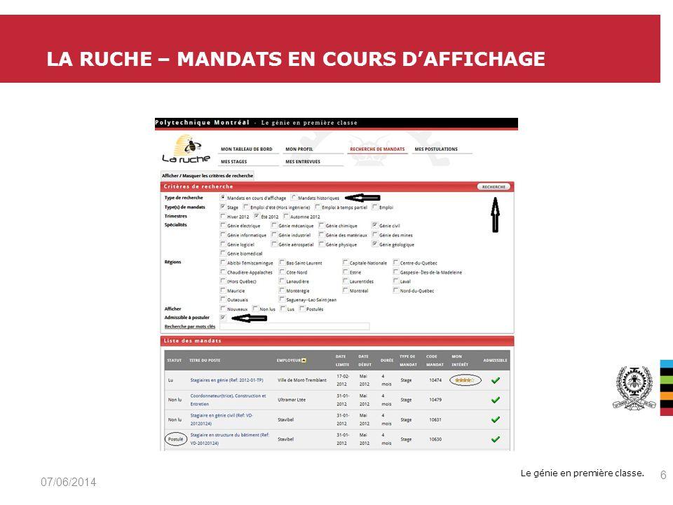 Le génie en première classe. LA RUCHE – MANDATS EN COURS DAFFICHAGE 07/06/2014 6