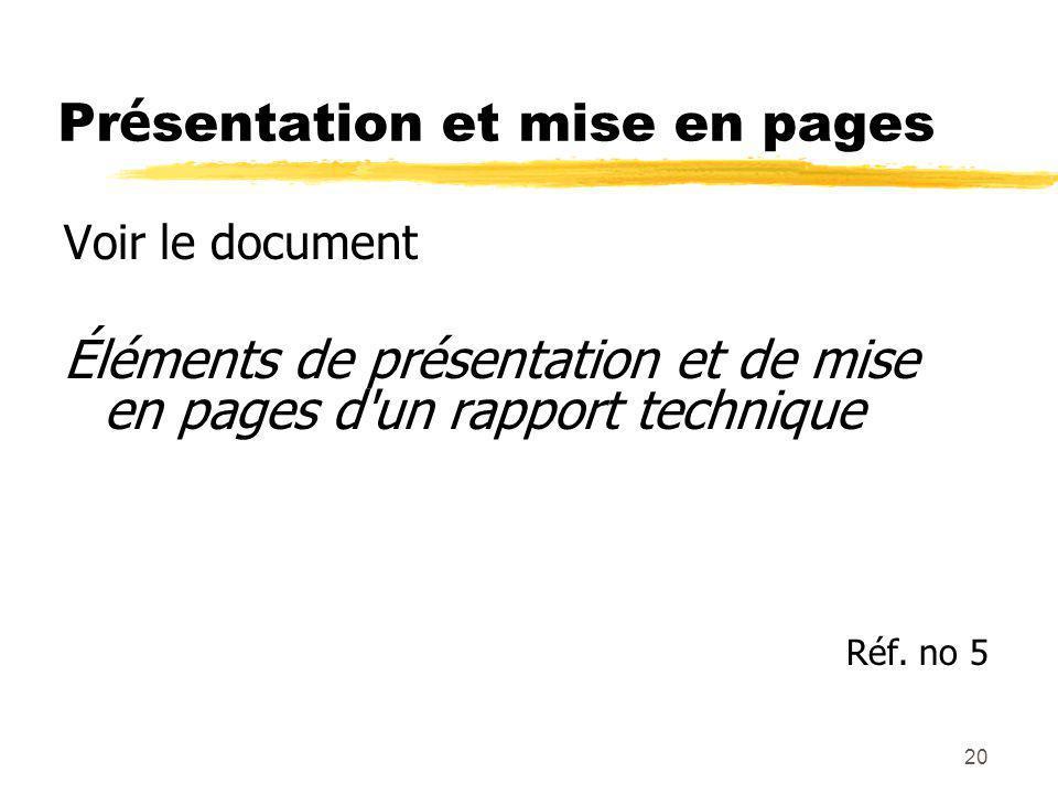 20 Pr é sentation et mise en pages Voir le document Éléments de présentation et de mise en pages d un rapport technique Réf.