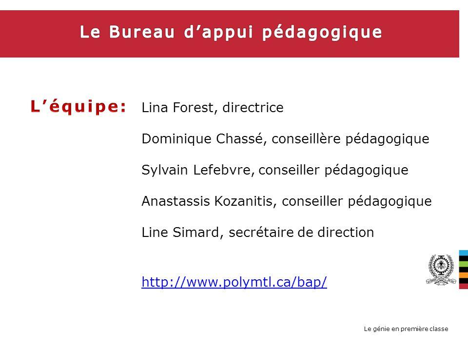 Le génie en première classe Lina Forest, directrice Dominique Chassé, conseillère pédagogique Sylvain Lefebvre, conseiller pédagogique Anastassis Koza