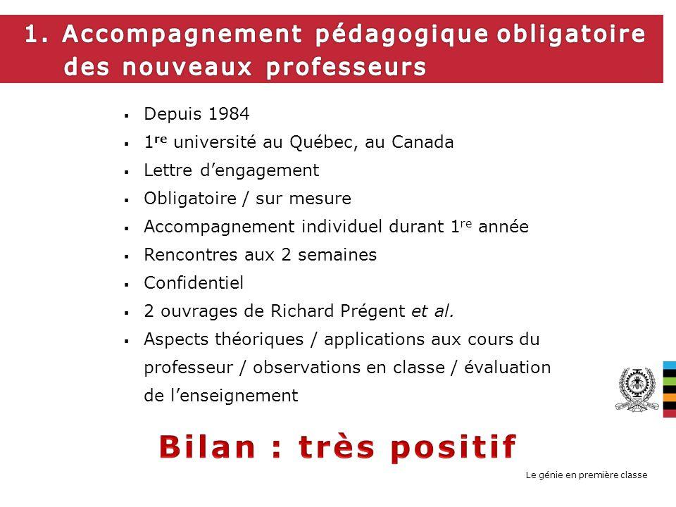 Le génie en première classe Depuis 1984 1 re université au Québec, au Canada Lettre dengagement Obligatoire / sur mesure Accompagnement individuel dur