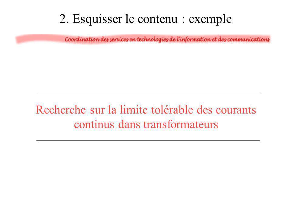 2. Esquisser le contenu : exemple Recherche sur la limite tolérable des courants continus dans transformateurs