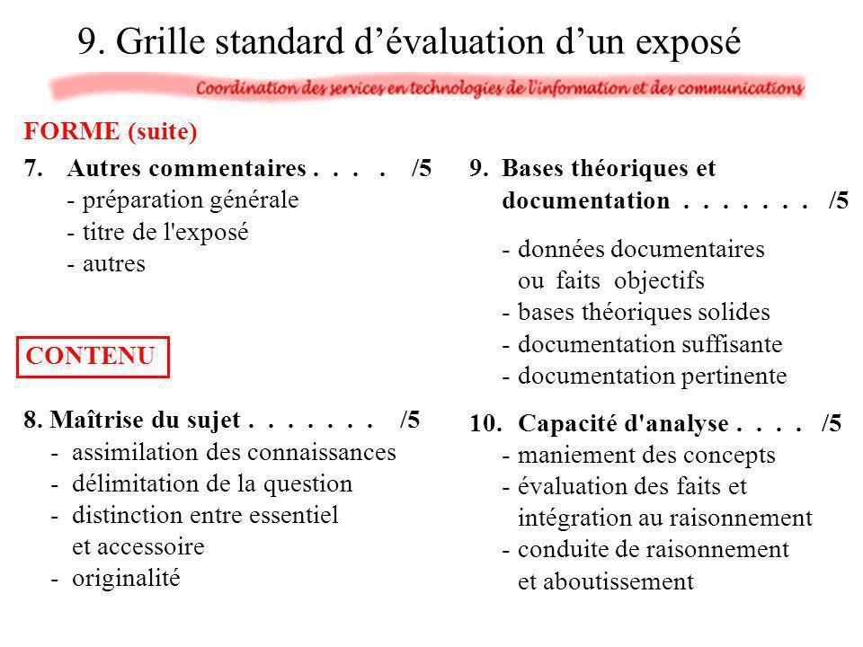 7. Autres commentaires.... /5 -préparation générale -titre de l'exposé -autres 9.Bases théoriques et documentation....... /5 -données documentaires ou