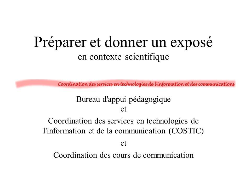 Préparer et donner un exposé en contexte scientifique Bureau d'appui pédagogique et Coordination des services en technologies de l'information et de l