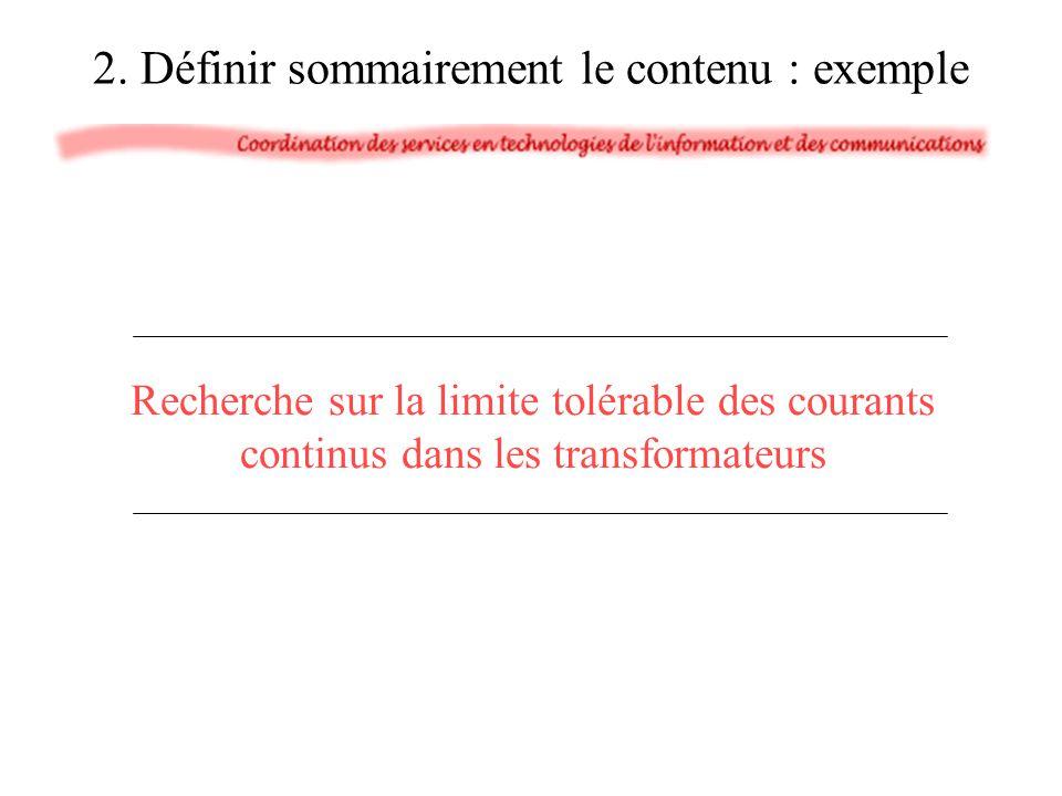 2. Définir sommairement le contenu : exemple Recherche sur la limite tolérable des courants continus dans les transformateurs