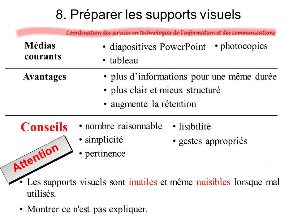 Les supports visuels sont inutiles et même nuisibles lorsque mal utilisés. Montrer ce n'est pas expliquer. 8. Préparer les supports visuels lisibilité