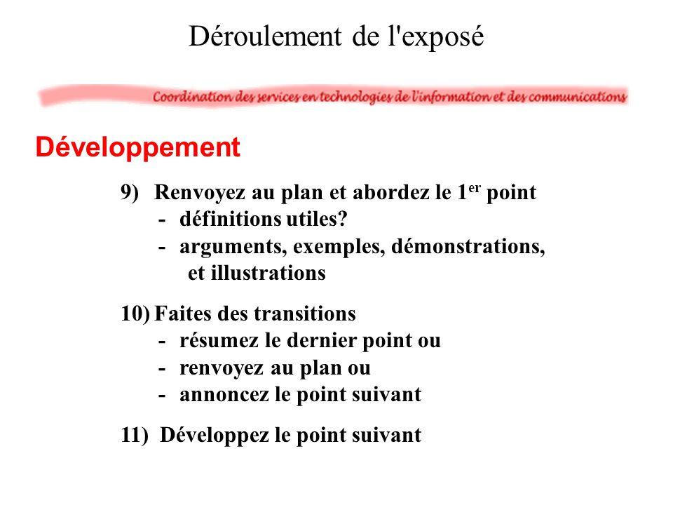 9)Renvoyez au plan et abordez le 1 er point -définitions utiles? -arguments, exemples, démonstrations, et illustrations 10)Faites des transitions -rés