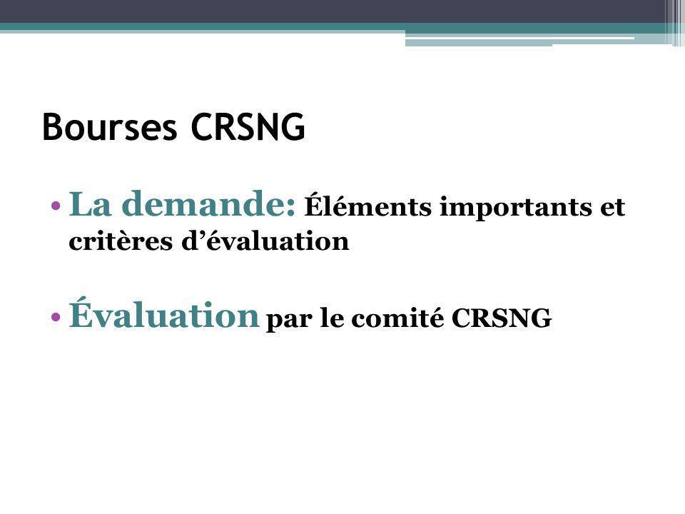 Bourses CRSNG La demande: Éléments importants et critères dévaluation Évaluation par le comité CRSNG