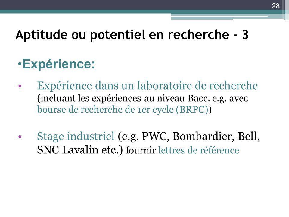 28 Aptitude ou potentiel en recherche - 3 Expérience dans un laboratoire de recherche (incluant les expériences au niveau Bacc.