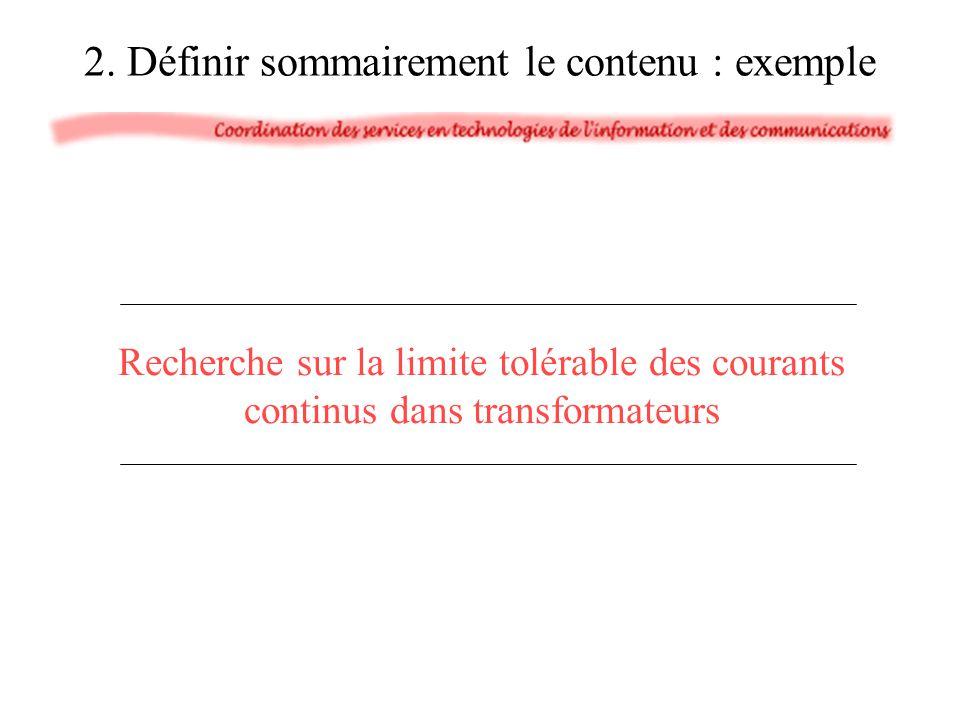 2. Définir sommairement le contenu : exemple Recherche sur la limite tolérable des courants continus dans transformateurs