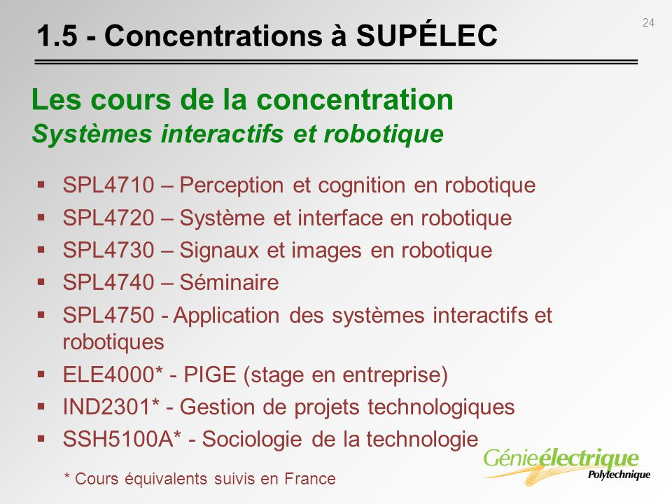 24 1.5 - Concentrations à SUPÉLEC SPL4710 – Perception et cognition en robotique SPL4720 – Système et interface en robotique SPL4730 – Signaux et imag